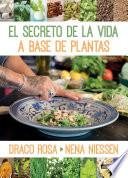 El secreto de la vida a base de las plantas