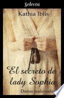 El secreto de lady Sophia (Damas inadecuadas 2)
