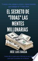 EL SECRETO DE TODAS LAS MENTES MILLONARIAS