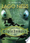 El secreto del lago Ness (Serie CriptoAnimales 2)