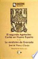 El segundo Agatocles: Cortés en Nueva España & La rendición de Granada de Viera y Clavijo