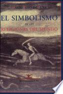 El simbolismo de las religiones del mundo y el problema de la felicidad