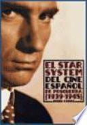 El star system del cine español de posguerra, 1939-1945