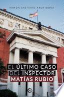 El último caso del inspector Matías Rubio