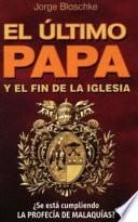 El último Papa y el fin de la Iglesia