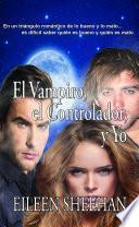 El Vampiro, el Controlador y Yo