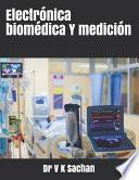 Electrónica biomédica Y medición