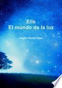 Elle: El Mundo de la Luz