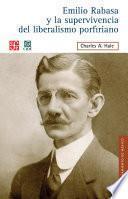Emilio Rabasa y la supervivencia del liberalismo porfiriano