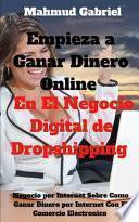 Empieza a Ganar DInero Online en El Negocio Digital de Dropshipping. Negocio por Internet sobre Como Ganar Dinero por internet con el Comercio Electronico