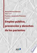 Empleo público, prevención y derechos de los pacientes