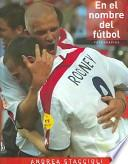 En El Nombre Del Futbol / In the Name of Soccer