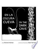 En la Oscura Cueva/in the Dark Cave