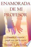 Enamorada de mi Profesor