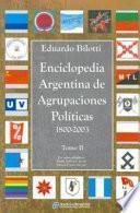 Enciclopedia argentina de agrupaciones políticas, 1800-2003: Desde la M. (Mov. Recup.) hasta la P. (Part. Nacion. Lib.)