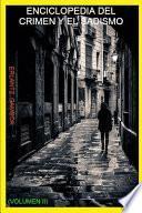 Enciclopedia del Crimen Y El Sadismo (Volumen II)