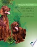 Enfermedades infecciosas caninas. Manual práctico