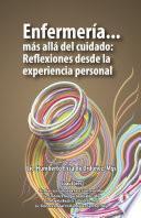 Enfermería... más allá del cuidado: Reflexiones desde la experiencia personal (Spanish Edition)
