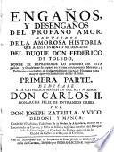 Enganos y desenganos del profano amor, deduzidos de la amorosa historia que a este intento se describe del Duque Don Federico de Toledo (etc.)