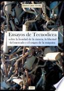 Ensayos de Tecnodicea sobre la bondad de la ciencia, la libertad del mercado y el origen de la máquina