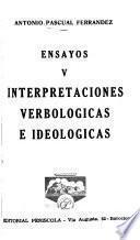 Ensayos: Interpretaciones, verbologicas e ideologicas