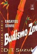 Ensayos sobre budismo zen/ Essays in Zen Buddhism