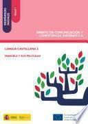 Enseñanzas iniciales: Nivel I. Ámbito de Comunicación y Competencia Matemática. Lengua castellana 3. Manuela y sus películas