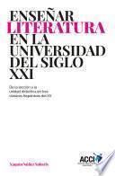 Enseñar literatura en la universidad del siglo XXI