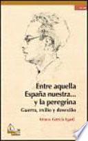 Entre aquella España nuestra… y la peregrina, 2a ed.