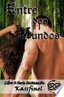 Entre dos Mundos / Between Two Worlds