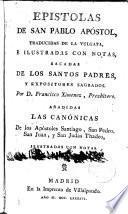 Epístolas de san Pablo Apóstol, traducidas de la Vulgata, e ilustradas con notas
