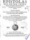 Epistolas del rever. padre Iuan Eusebio Nieremberg, religioso de la Compañia de Iesus