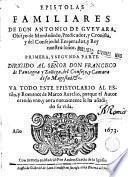 Epistolas familiares de Don Antonio Guevara, Obispo de Mondonedo...
