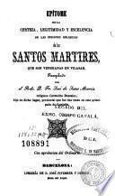 Epítome de la certeza, legitimidad y escelencia de las insignes reliquias de los santos martires, que son veneradas en Vilasar
