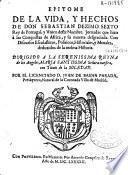 Epitome de la vida, y hechos de don Sebastian Dezimo Sexto Rey de Portugal ...