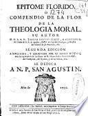 Epitome florido o Compendio de la flor de la theologia moral