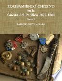 Equipamiento Chileno en la GdP 1879-1884 tomo 2