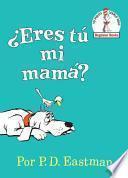 Eres Tu Mi Mama? (Are Your My Mother? Spanish Editon)
