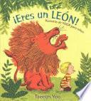 Eres Un Leon!