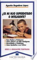 ¿Es mi hijo superdotado o inteligente?