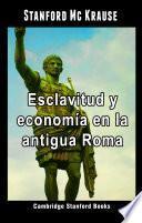 Esclavitud y economía en la antigua Roma
