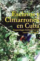 Esclavos y cimarrones en Cuba