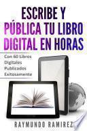 ESCRIBE Y PÚBLICA TU LIBRO DIGITAL EN HORAS