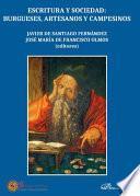 Escritura y sociedad: burgueses, artesanos y campesinos.