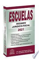 Escuelas Régimen Jurídico-Fiscal 2021