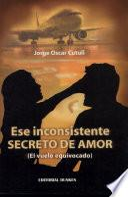 Ese inconsistente secreto de amor. (El vuelo equivocado)