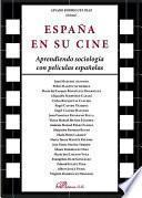 España en su cine. Aprendiendo sociología con películas españolas