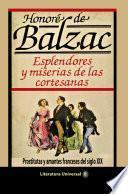 Esplendores y miserias de las cortesanas Prostitutas y amantes franceses del siglo XIX