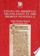 Essays on medieval translation in the Iberian Peninsula