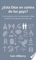 Est Dios en contra de los gays?/ Is God Against Gays?